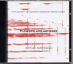 Flowers and Abysses - Anthology of Modern Armenian Piano Music - piano by Artur Avanesov (CD) [2011]